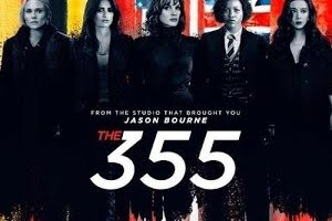 'FRESH Movie Trailers: THE 355 Official Trailer (2022)'