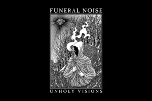 'Stoned Meadow of Doom : Funeral Noise – Unholy Visions (2021) (New Full EP)'